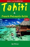 Tahiti and French Polynesia Guide