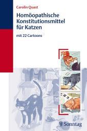 Homöopathische Konstitutionsmittel für Katzen: mit 22 Cartoons