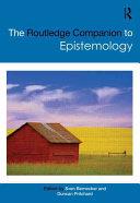 The Routledge Companion to Epistemology PDF