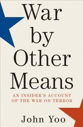 War by Other Means: An Insider's Account of the War on Terror