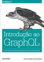 Introdução ao GraphQL: Busca de dados com abordagem declarativa para aplicações web modernas