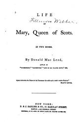 Life of Mary Queen of Scots: In Two Books