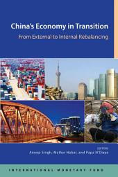 China's Economy in Transition: From External to Internal Rebalancing