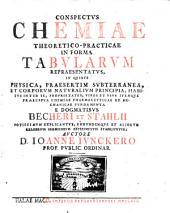 Conspectus Chemiae theoretico-practicae in forma tabularum, in quibus physica explicantur etc: Volume 1