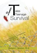 Tales of Teenage Survival