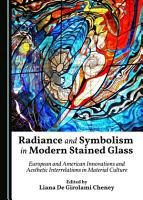 Radiance and Symbolism in Modern Stained Glass PDF