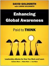 Enhancing Global Awareness: Paid to Think