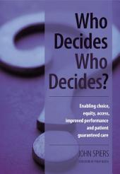 Who Decides Who Decides?: Enabling Choice, Equity, Access, Improved Performance and Patient Guaranteed Care