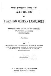 Methods of Teaching Modern Languages: Papers on the Value and on Methods of Modern Language Instruction