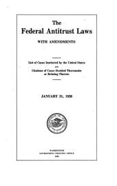 The Federal antitrust laws with amendments, list of cases instituted by the United States, and citations of cases decided thereunder or relating thereto