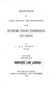 Reports of Cases Argued and Determined in the Supreme Court of Ohio: Volume 41