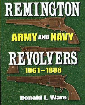 Remington Army and Navy Revolvers  1861 1888 PDF