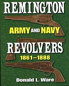 Remington Army and Navy Revolvers  1861 1888 Book