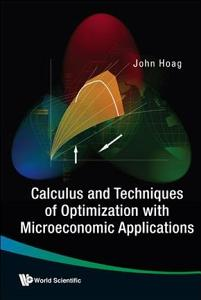 Calculus and Techniques of Optimization with Microeconomic Applications PDF