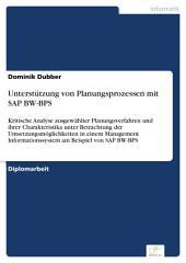 Unterstützung von Planungsprozessen mit SAP BW-BPS: Kritische Analyse ausgewählter Planungsverfahren und ihrer Charakteristika unter Betrachtung der Umsetzungsmöglichkeiten in einem Management Informationssystem am Beispiel von SAP BW-BPS