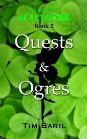 Quests & Ogres: Welcome to Heartstone, Book 2