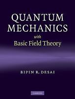 Quantum Mechanics with Basic Field Theory PDF