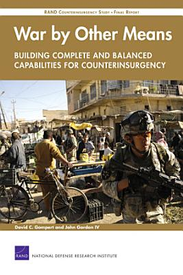 War by Other Means  Building Complete and Balanced Capabilities for Counterinsurgency