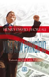 Ensaios de Henry David Thoreau - Vida sem Princípio