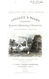 Curiosities of Great Britain: England & Wales delineated, historical, entertaining & commercial. Alphabetically arranged, Volume 3