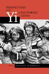 Perspectives on the Yi of Southwest China PDF
