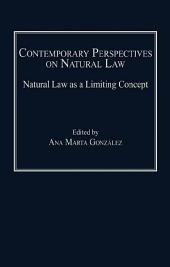 Contemporary Perspectives on Natural Law: Natural Law as a Limiting Concept