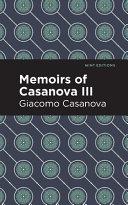 Memoirs of Casanova Volume III