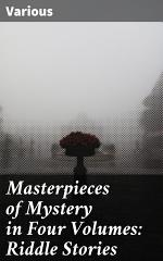 Masterpieces of Mystery in Four Volumes: Riddle Stories