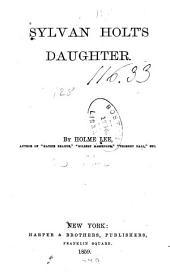 Sylvan Holt's daughter: A novel