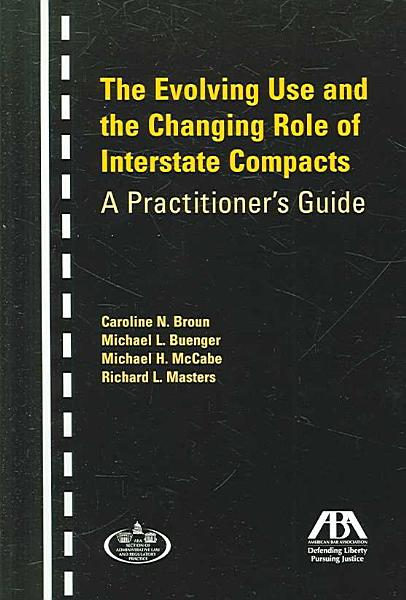 The Evolving Use And The Changing Role Of Interstate Compacts