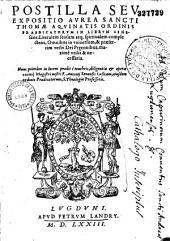 Postilla seu expositio aurea Thomae Aquinatis ... in librum Geneseos in lucem prodit opera ... Antonij Senensis ...
