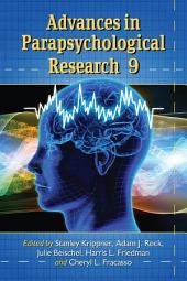 Advances in Parapsychological Research 9