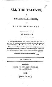 All the Talents: A Satirical Poem, in Three Dialogues