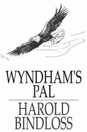 Wyndham's Pal: Or, Wyndham's Partner