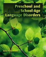 Preschool and School-Age Language Disorders