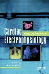 Handbook of Cardiac Electrophysiology