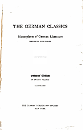The German Classics: Masterpieces of German Literature Translated Into English, Volume 1