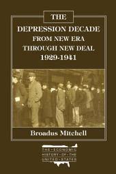 The Depression Decade: From New Era Through New Deal, 1929-41: From New Era Through New Deal, 1929-41