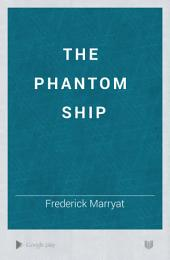 The Phantom Ship: Volume 2
