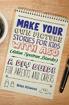 Make Your Own Picture Stories for Kids with ASD  Autism Spectrum Disorder  PDF