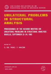 Unilateral Problems in Structural Analysis: Proceedings of the Second Meeting on Unilateral Problems in Structural Analysis, Ravello, September 22–24, 1983