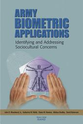Army Biometric Applications: Identifying and Addressing Sociocultural Concerns