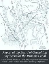 Report of the Board of Consulting Engineers for the Panama Canal: Volume 1