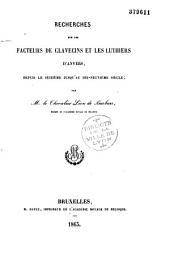 Recherches sur les facteurs de clavecins et les luthiers d'Anvers depuis le 16e siècle