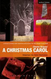 Charles Dickens' A Christmas Carol: Improving Standards in English through Drama at Key Stage 3 and GCSE