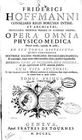 Friderici Hoffmanni... Opera omnia physico-medica... in sex tomos distributa...