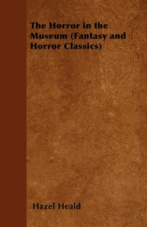 The Horror in the Museum  Fantasy and Horror Classics