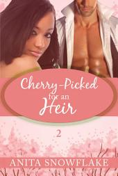 Cherry-Picked by the Billionaire: Part Two