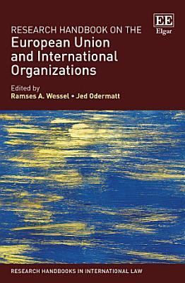 Research Handbook on the European Union and International Organizations PDF