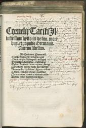 Cornelij Taciti Eq[ui]tis Rhomani Illustrissimi historici de situ, morib[us] et populis Germanie Libellus Aureus